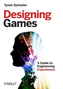 Designing Games by Tynan Sylvester